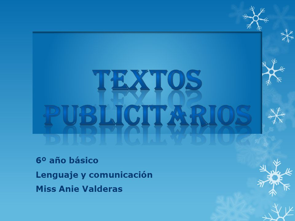 6º año básico Lenguaje y comunicación Miss Anie Valderas