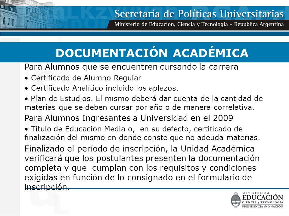 DOCUMENTACIÓN ACADÉMICA Para Alumnos que se encuentren cursando la carrera Certificado de Alumno Regular Certificado Analítico incluido los aplazos.
