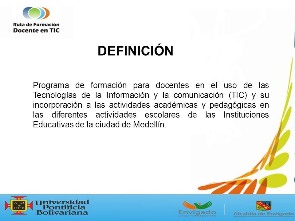 Programa de formación para docentes en el uso de las Tecnologías de la Información y la comunicación (TIC) y su incorporación a las actividades académicas y pedagógicas en las diferentes actividades escolares de las Instituciones Educativas de la ciudad de Medellín.