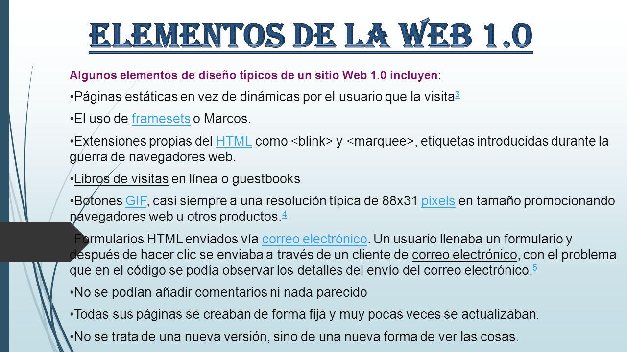 La Web 1.0 ( ) es un tipo de web estática con documentos que jamás ...