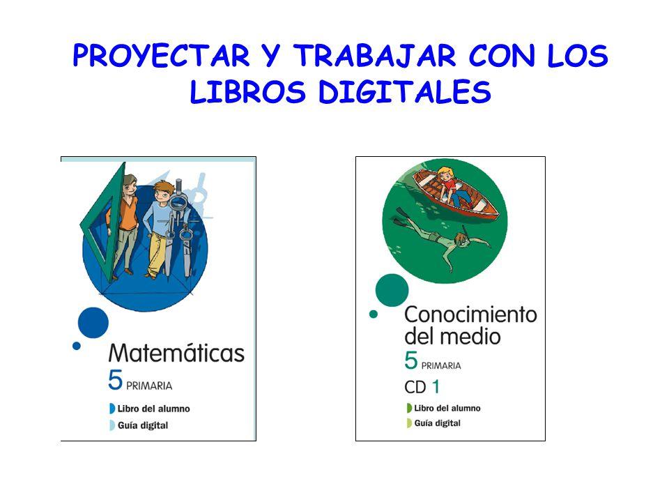 PROYECTAR Y TRABAJAR CON LOS LIBROS DIGITALES