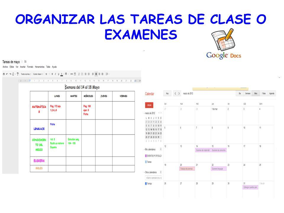 ORGANIZAR LAS TAREAS DE CLASE O EXAMENES
