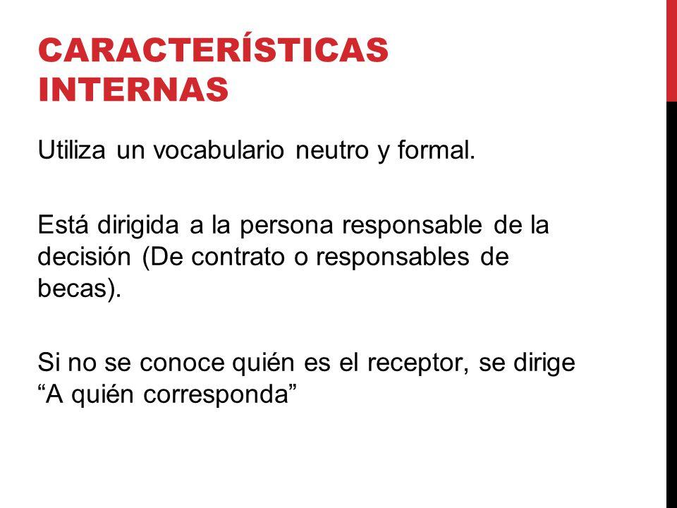 CARACTERÍSTICAS INTERNAS Utiliza un vocabulario neutro y formal.