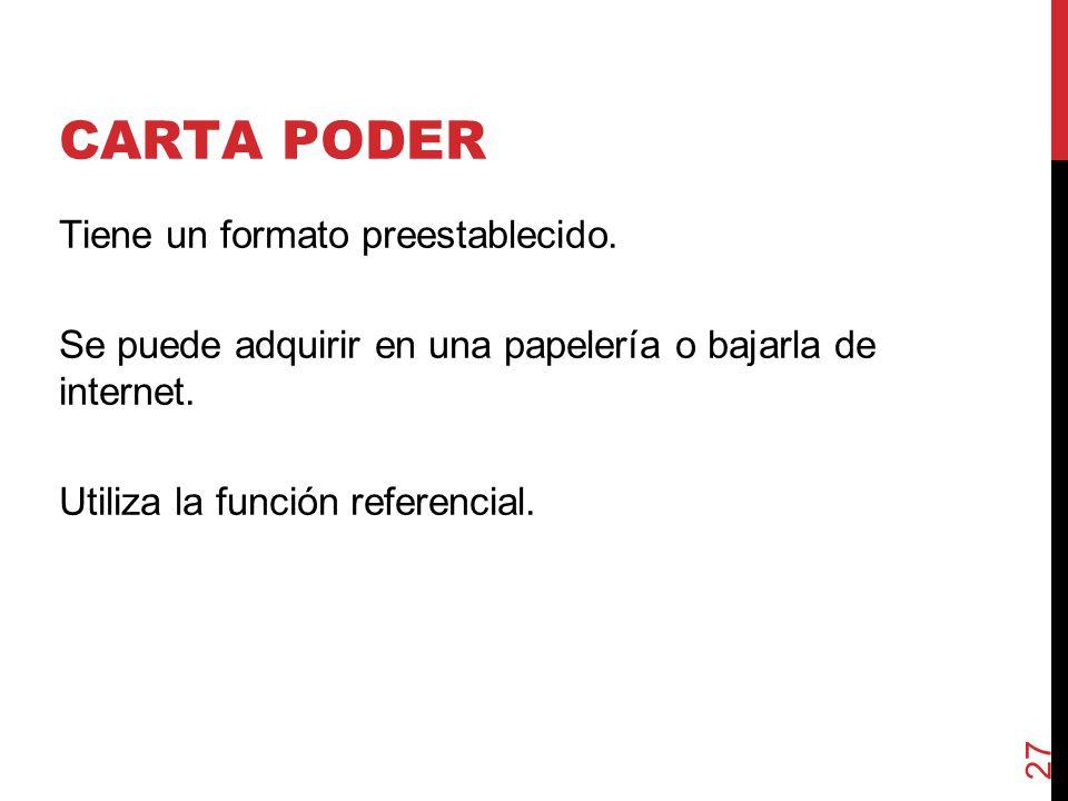 CARTA PODER Tiene un formato preestablecido.