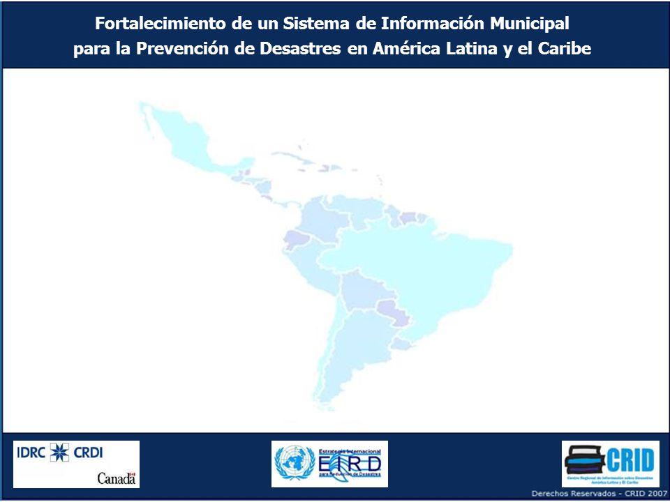 Fortalecimiento de un Sistema de Información Municipal para la Prevención de Desastres en América Latina y el Caribe