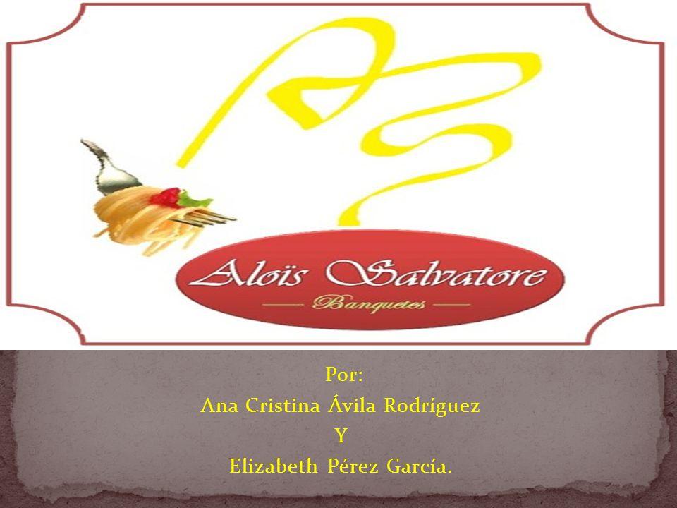 Por: Ana Cristina Ávila Rodríguez Y Elizabeth Pérez García.