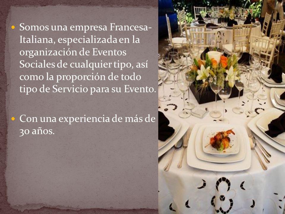 Somos una empresa Francesa- Italiana, especializada en la organización de Eventos Sociales de cualquier tipo, así como la proporción de todo tipo de Servicio para su Evento.