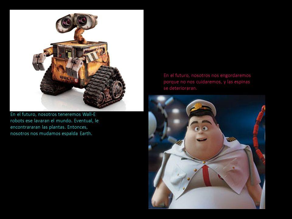 En el futuro, nosotros teneremos Wall-E robots ese lavaran el mundo.