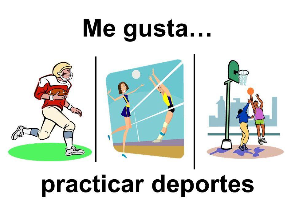 Me gusta… practicar deportes