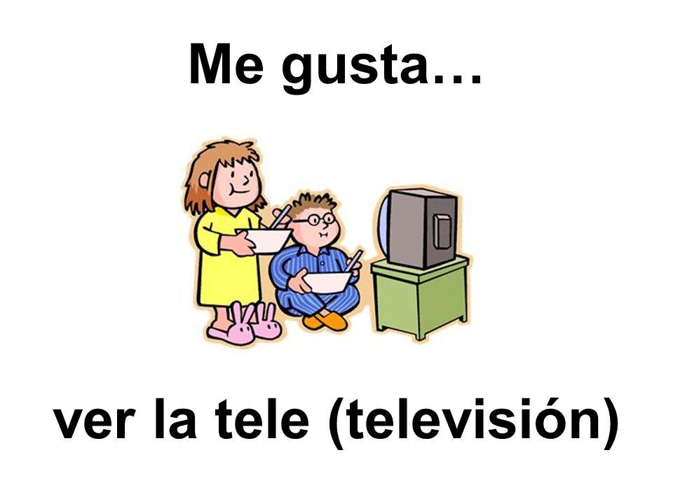 Me gusta… ver la tele (televisión)