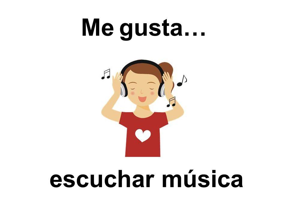 Me gusta… escuchar música