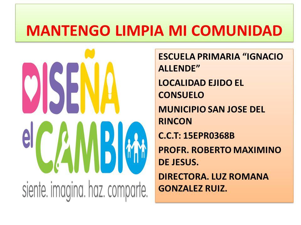 ESCUELA PRIMARIA IGNACIO ALLENDE LOCALIDAD EJIDO EL CONSUELO MUNICIPIO SAN JOSE DEL RINCON C.C.T: 15EPR0368B PROFR.