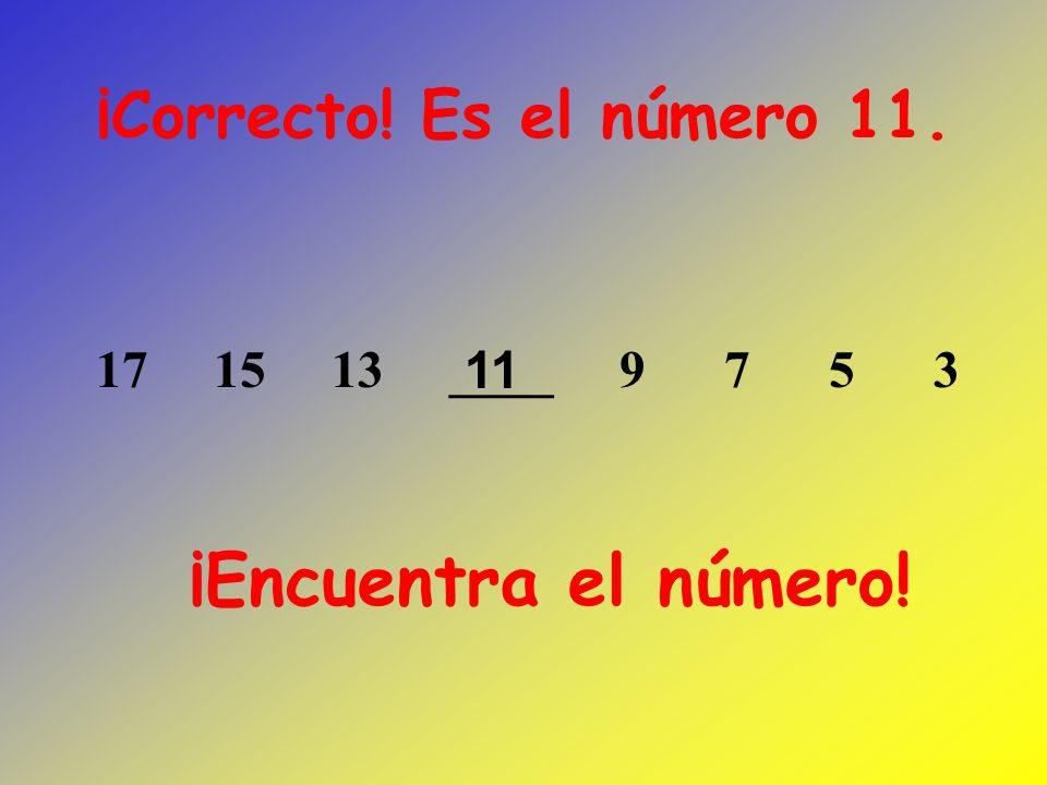 ¡Encuentra el número! ¡Correcto! Es el número 15. 0 5 10 ____ 20 25 30 35 40 15