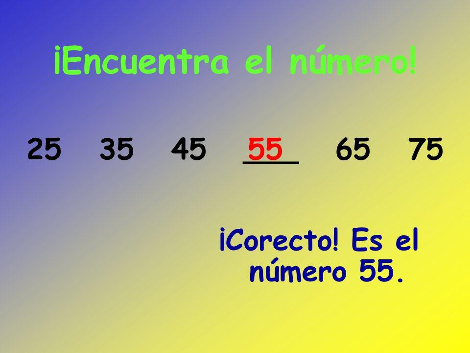 ¡Encuentra el número! ¡Correcto! Es el número 11. 17 15 13 ____ 9 7 5 3 11