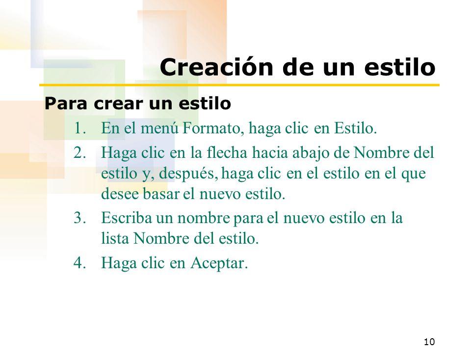 10 Creación de un estilo Para crear un estilo 1.En el menú Formato, haga clic en Estilo.