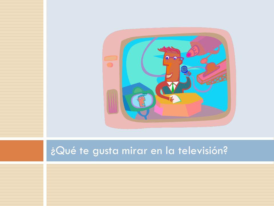 ¿Qué te gusta mirar en la televisión