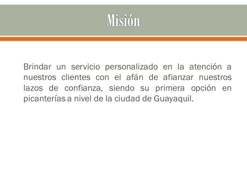 Brindar un servicio personalizado en la atención a nuestros clientes con el afán de afianzar nuestros lazos de confianza, siendo su primera opción en picanterías a nivel de la ciudad de Guayaquil.