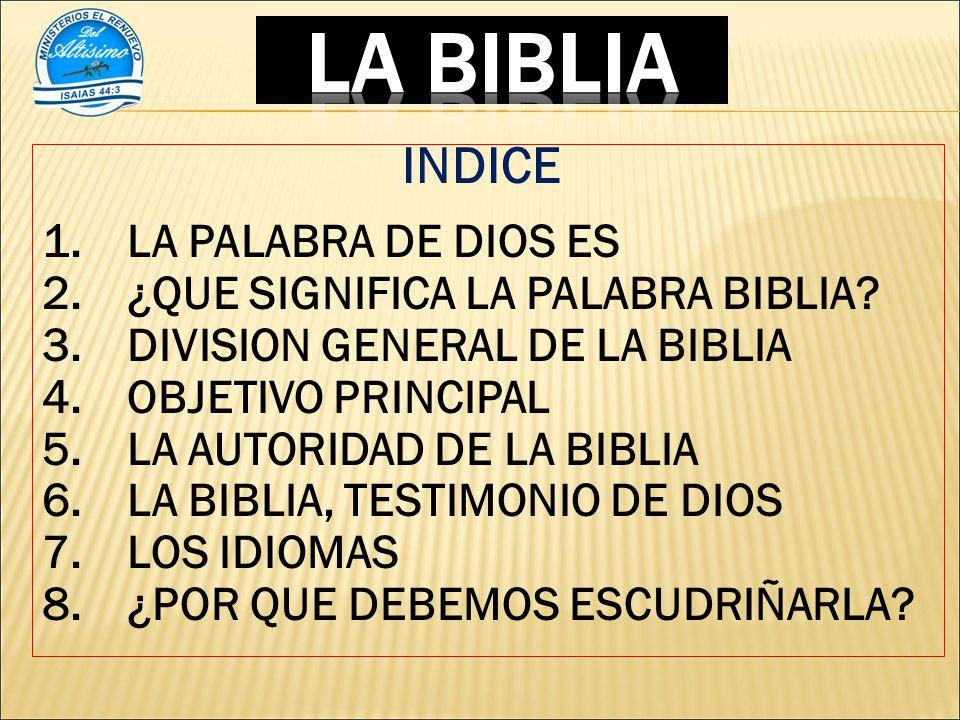 INDICE 1.LA PALABRA DE DIOS ES 2.¿QUE SIGNIFICA LA PALABRA BIBLIA.
