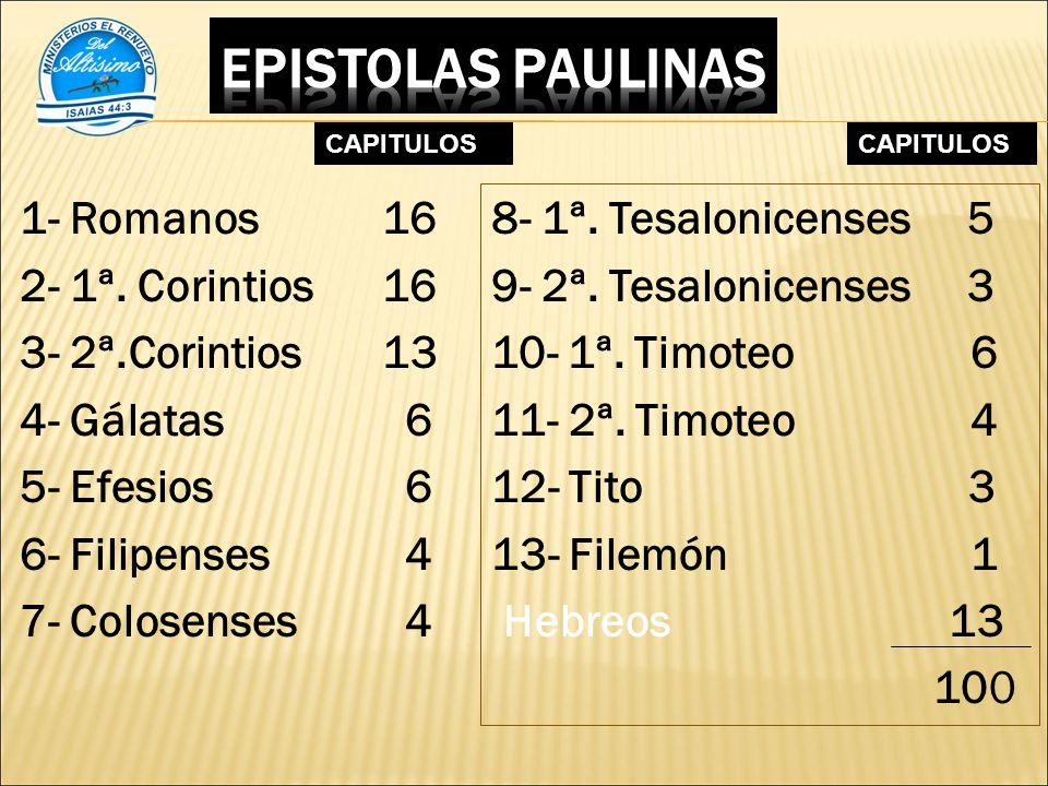 1- Romanos 16 2- 1ª.