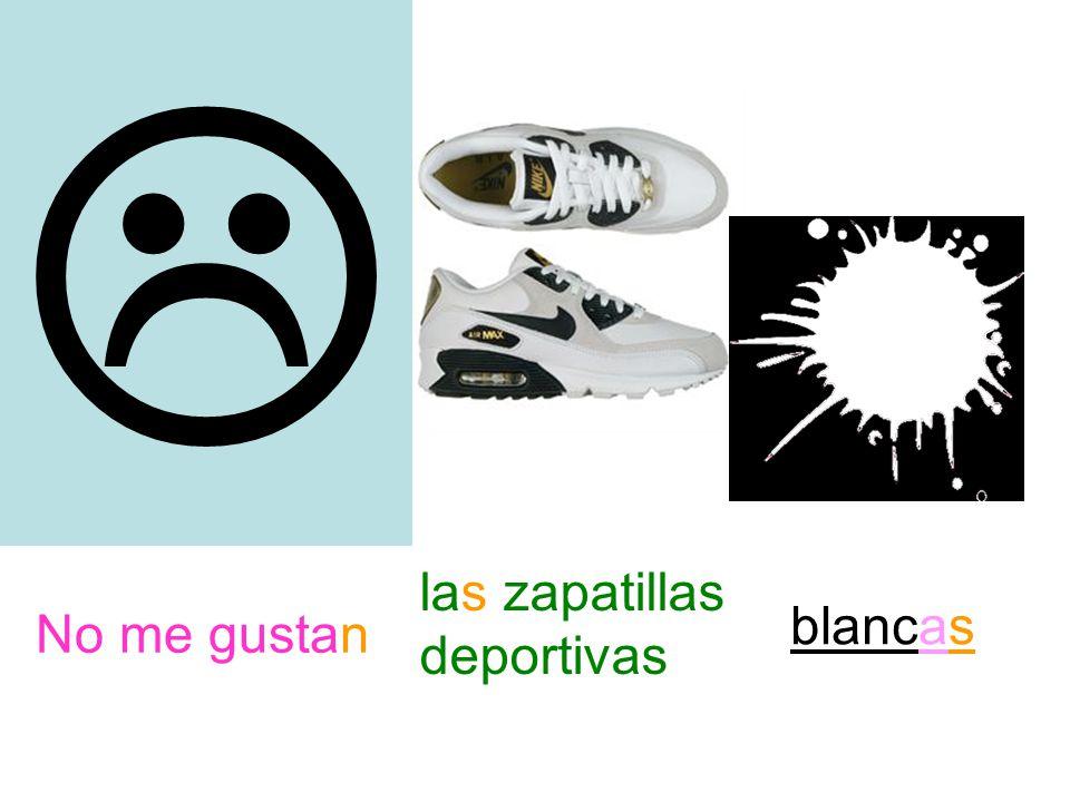  No me gustan las zapatillas deportivas blancas