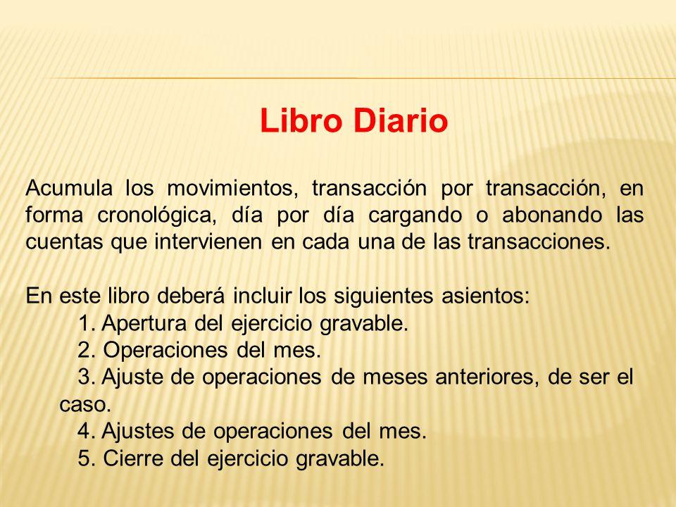 Acumula los movimientos, transacción por transacción, en forma cronológica, día por día cargando o abonando las cuentas que intervienen en cada una de las transacciones.