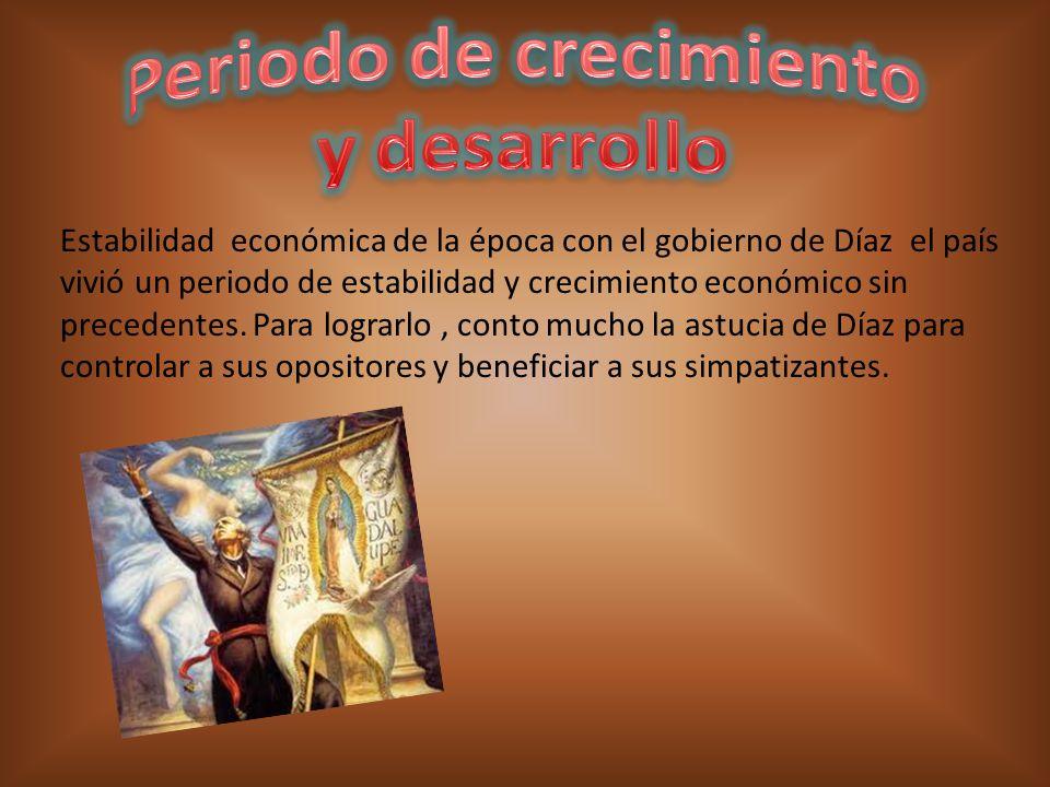 Estabilidad económica de la época con el gobierno de Díaz el país vivió un periodo de estabilidad y crecimiento económico sin precedentes.