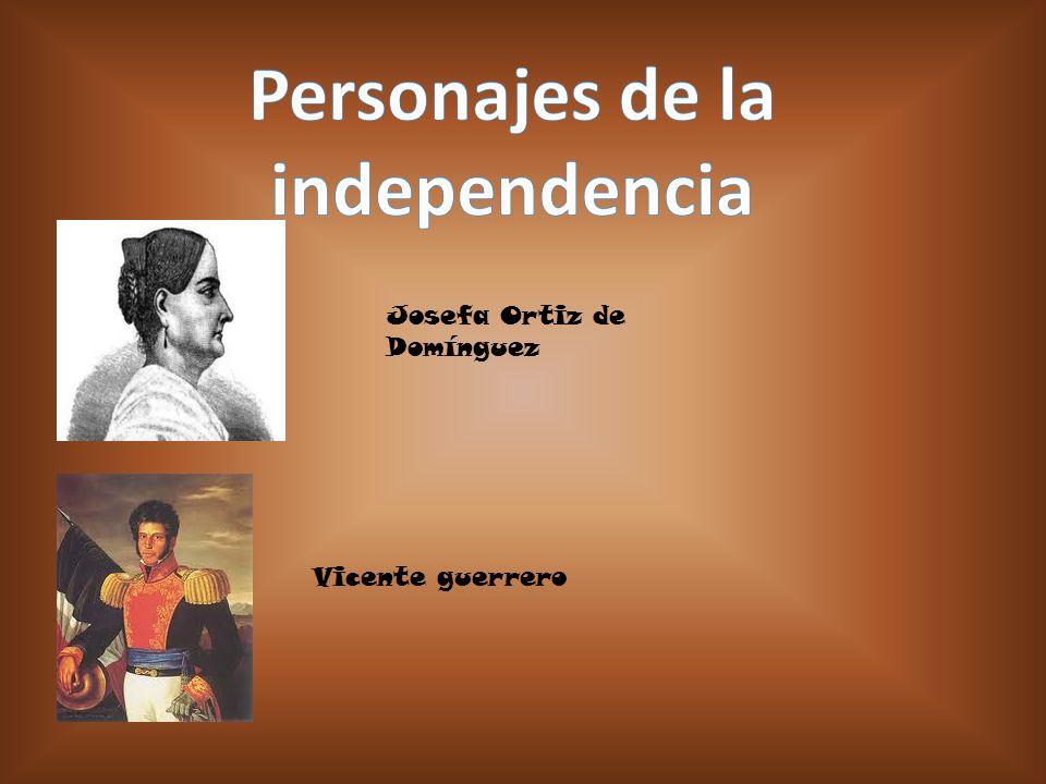 Josefa Ortiz de Domínguez Vicente guerrero