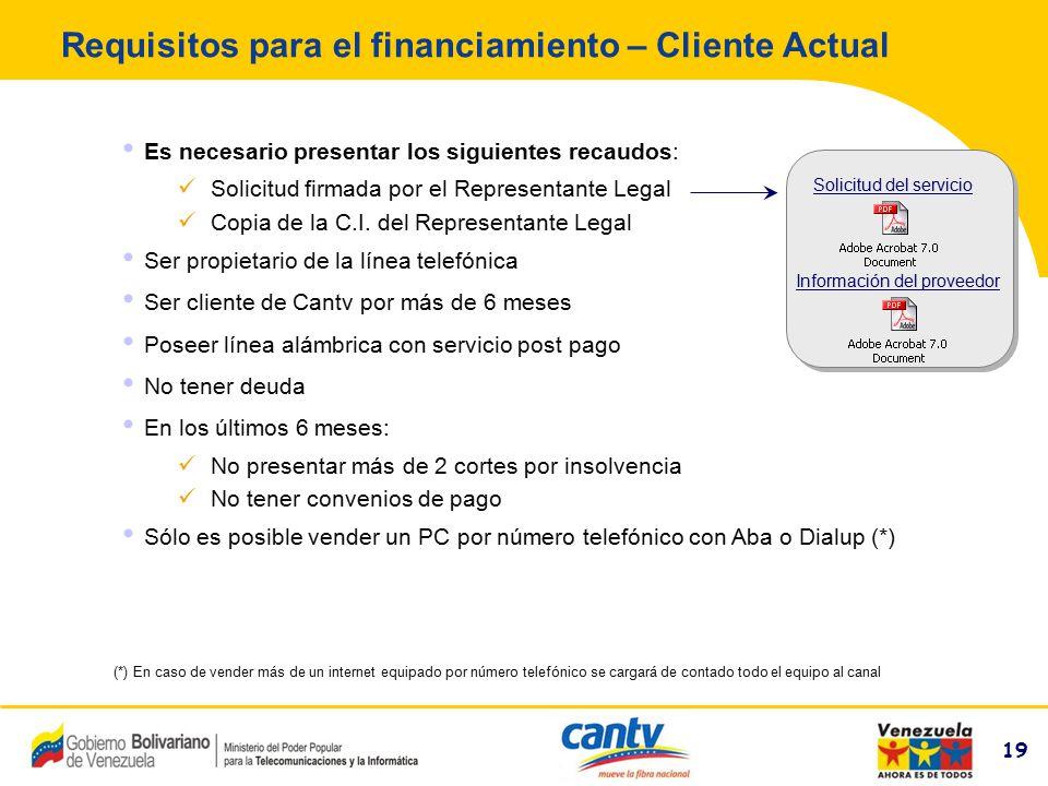 19 Compañía Anónima Nacional Teléfonos de Venezuela (NYSE:VNT) 19 Requisitos para el financiamiento – Cliente Actual Es necesario presentar los siguie