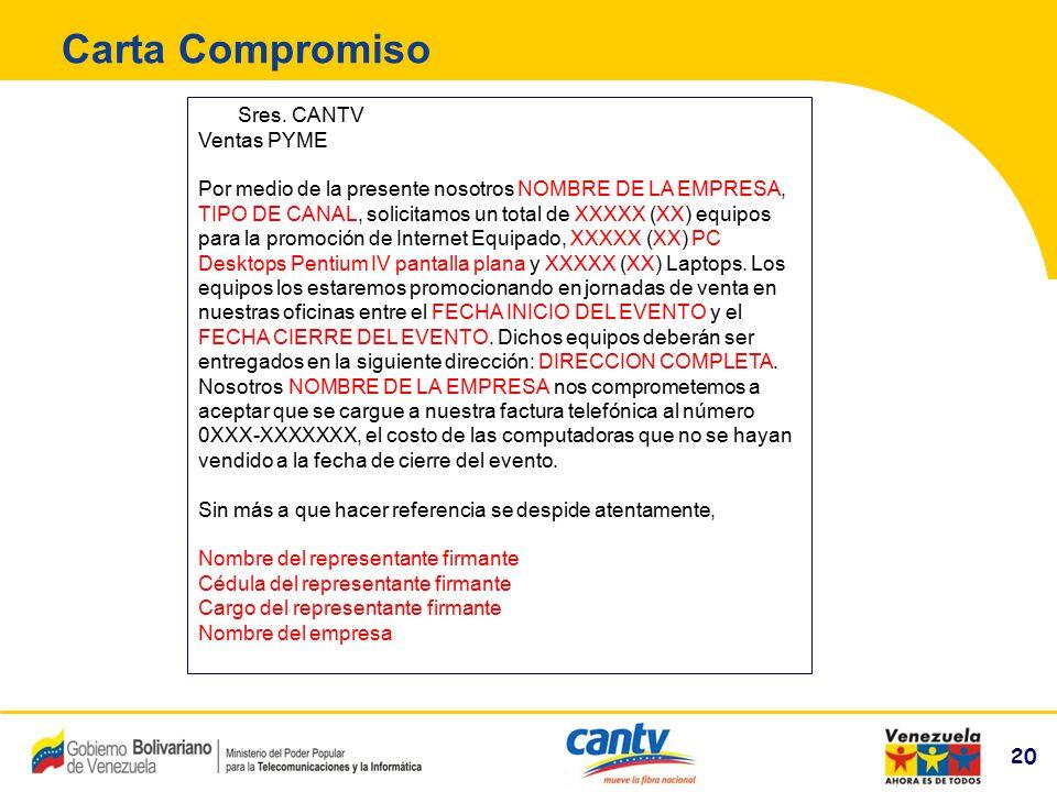 20 Compañía Anónima Nacional Teléfonos de Venezuela (NYSE:VNT) 20 Carta Compromiso Sres. CANTV Ventas PYME Por medio de la presente nosotros NOMBRE DE