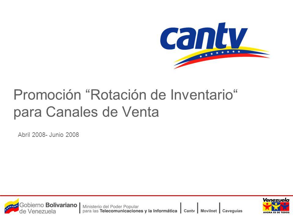 Abril 2008- Junio 2008 Promoción Rotación de Inventario para Canales de Venta