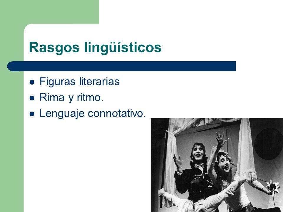 Rasgos lingüísticos Figuras literarias Rima y ritmo. Lenguaje connotativo.
