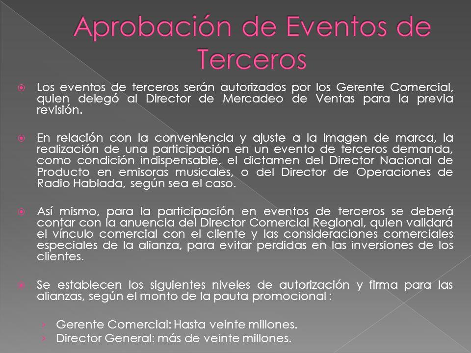  Los eventos de terceros serán autorizados por los Gerente Comercial, quien delegó al Director de Mercadeo de Ventas para la previa revisión.
