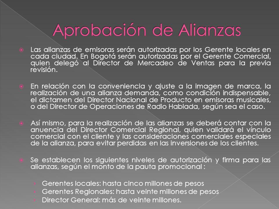  Las alianzas de emisoras serán autorizadas por los Gerente locales en cada ciudad.