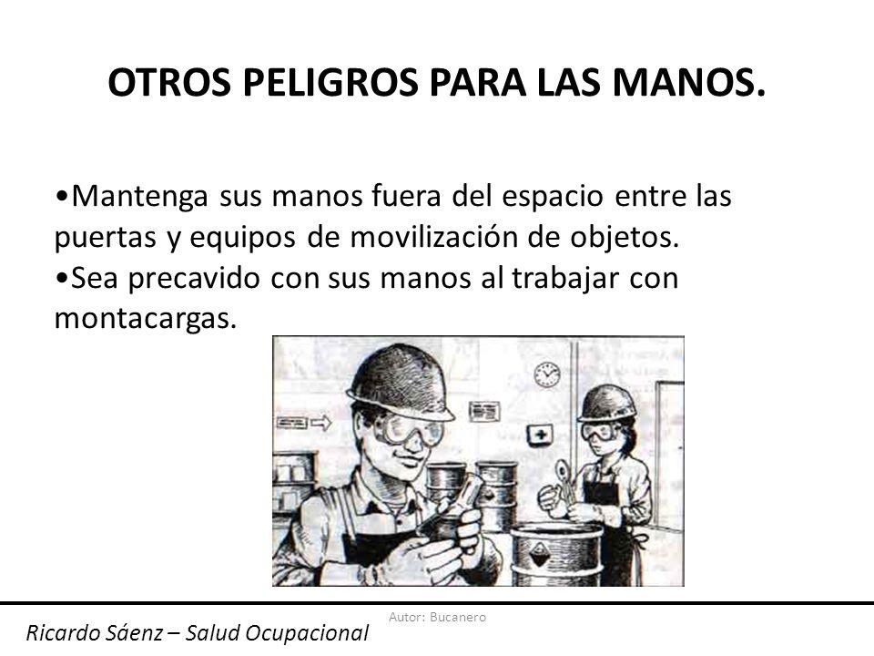 Autor: Bucanero OTROS PELIGROS PARA LAS MANOS.