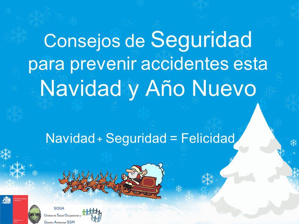 Consejos de Seguridad para prevenir accidentes esta Navidad y Año Nuevo Navidad + Seguridad = Felicidad
