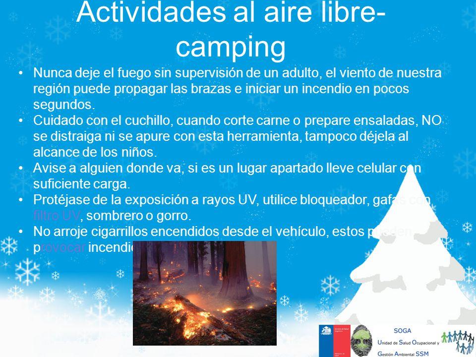 Actividades al aire libre- camping Nunca deje el fuego sin supervisión de un adulto, el viento de nuestra región puede propagar las brazas e iniciar u