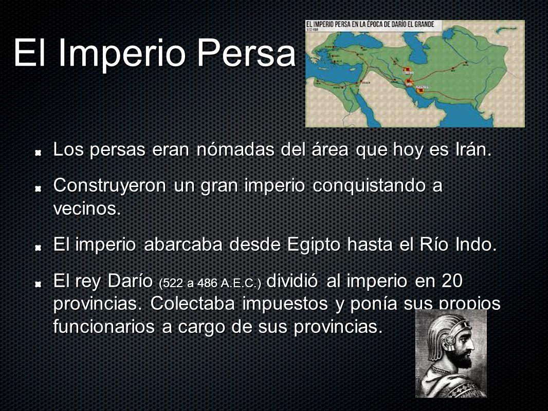 El Imperio Persa Los persas eran nómadas del área que hoy es Irán.
