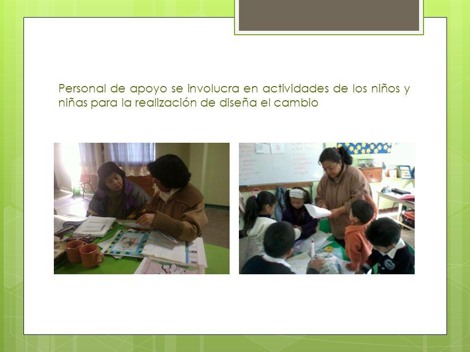 Personal de apoyo se involucra en actividades de los niños y niñas para la realización de diseña el cambio