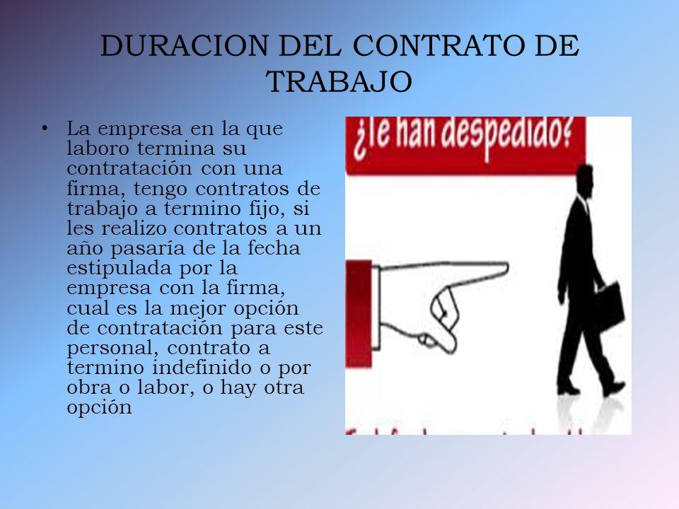 22 CONTRATO DE TRABAJO ATERMINO FIJO El contrato de trabajo a término