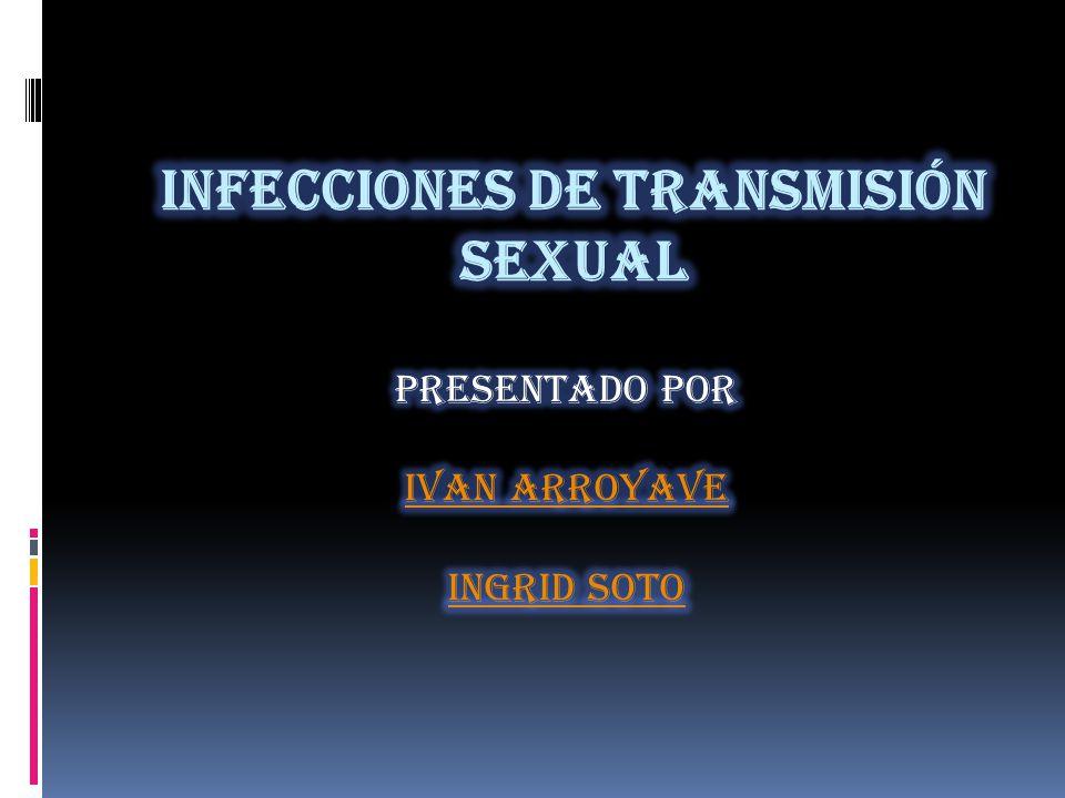 INFECCIONES DE TRANSMISION SEXUAL  son un conjunto de afecciones clínicas infectocontagiosas que se transmiten de persona a persona por medio de contacto sexual que se produce, casi exclusivamente, durante las relaciones sexuales, incluido el sexo vaginal, el sexo anal y el sexo oral; también por uso de jeringuillas contaminadas o por contacto con la sangre, y algunas de ellas pueden transmitirse durante el embarazo, es decir, de la madre al hijo.relaciones sexualessexo vaginalsexo analsexo oraljeringuillas