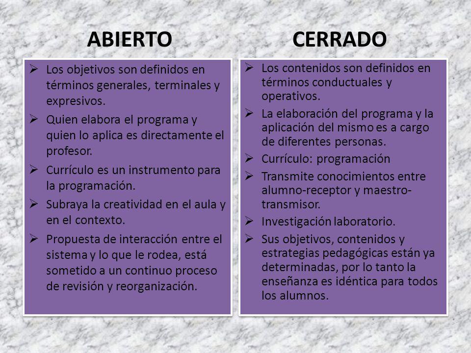 ABIERTO  Los objetivos son definidos en términos generales, terminales y expresivos.