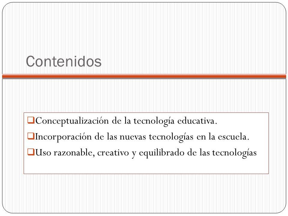 Contenidos  Conceptualización de la tecnología educativa.