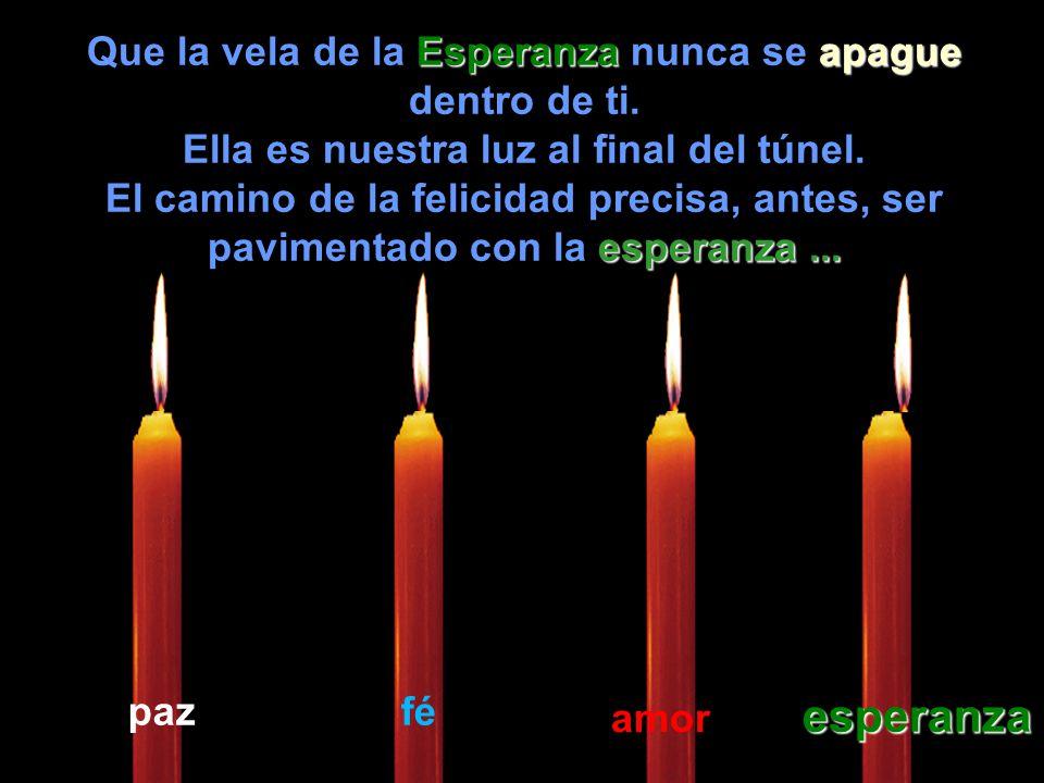 Que la vela de la Esperanza Esperanza nunca se apague dentro de ti.