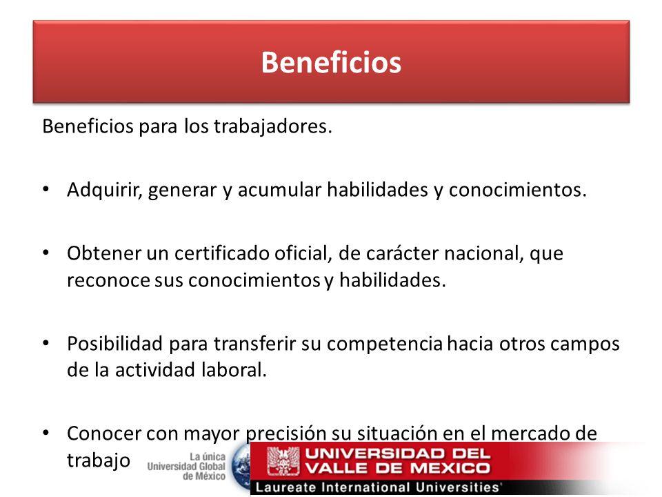 Beneficios Beneficios para los trabajadores.