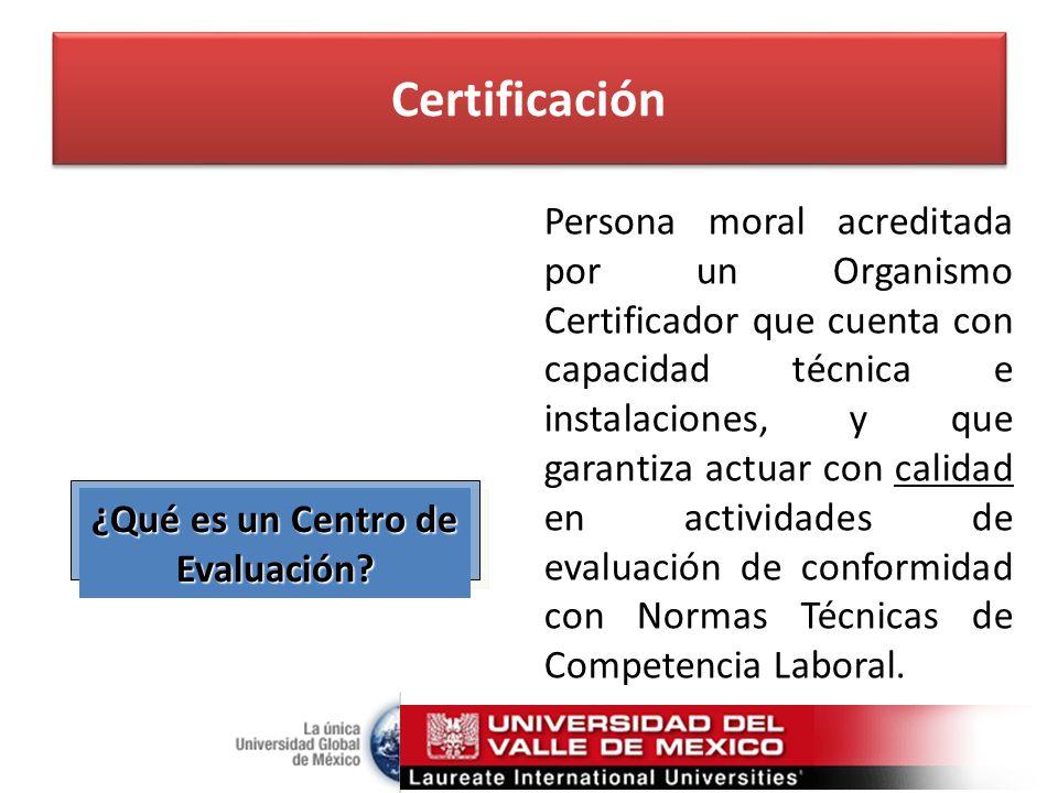 Certificación ¿Qué es un Centro de Evaluación.