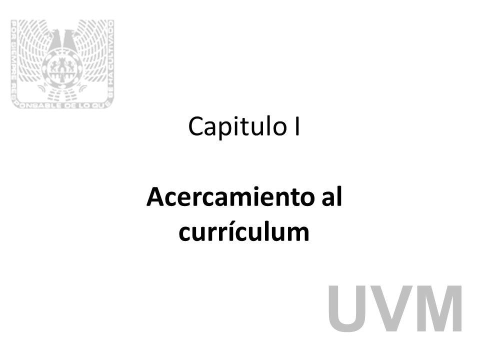 Capitulo I Acercamiento al currículum UVM