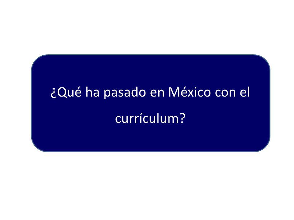 ¿Qué ha pasado en México con el currículum?