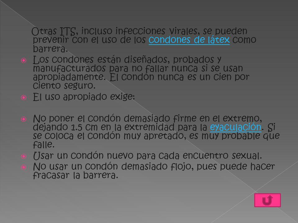 Otras ITS, incluso infecciones virales, se pueden prevenir con el uso de los condones de látex como barrera.condones de látex  Los condones están dis