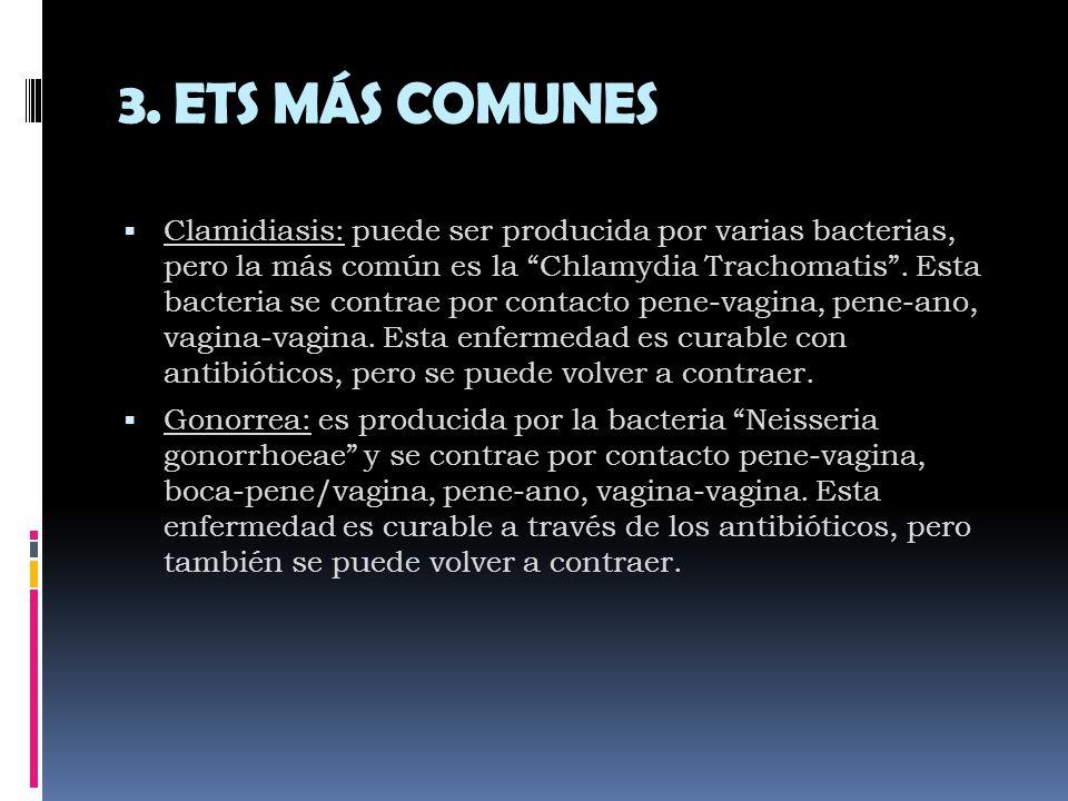 Sífilis o Lúes: es producida por la bacteria Treponema pallidum y se contrae por contacto pene-vagina, boca – pene/vagina, pene-ano, vagina-vagina.