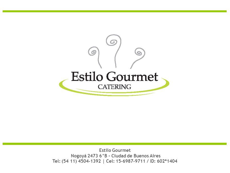 Estilo Gourmet Nogoyá 2473 6°B – Ciudad de Buenos Aires Tel: (54 11) 4504-1392 | Cel: 15-6987-9711 / ID: 602*1404